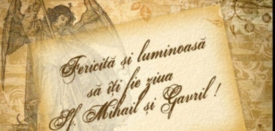 Crestinii ii sarbatoresc azi pe Sfintii Arhangheli Mihail si Gavril, pazitorii oamenilor de la nastere si pana la moarte