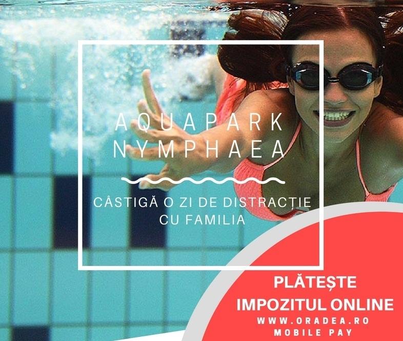 Plăteşte impozitul online şi câştigă o zi de distracţie la Aquapark Nymphaea! Comunicat