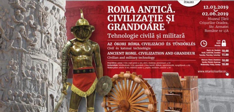 """Expoziția ,,Roma antică. Civilizație și grandoare. Tehnologie civilă şi militară"""", în premieră în România, la Oradea"""