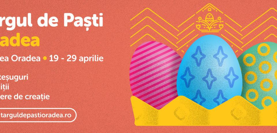 O nouă ediție a Târgului de Paști, la Oradea