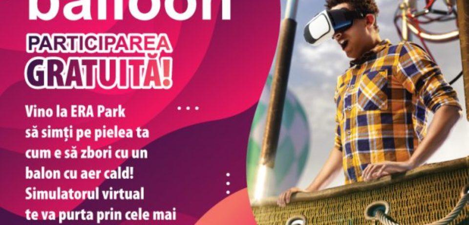 ERA Park Oradea te face să zbori. Vino să vezi lumea din VR Balloon!