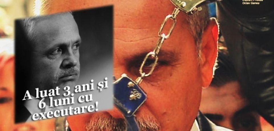 Liviu Dragnea a fost condamnat la închisoare cu executare. SENTINŢA e definitivă