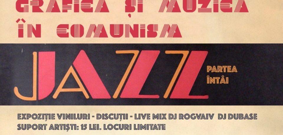 """""""Grafică și muzică în comunism. Partea întâi – JAZZ"""", la Casa CiM"""